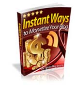 Instant Ways To Monetize Your Blog